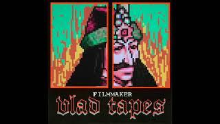 FILMMAKER - VLAD TAPES [FULL DOUBLE ALBUM]