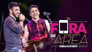 FRED E GUSTAVO -  FORA DE ÁREA - Vídeo Oficial - Nova música