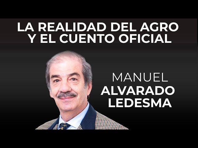 La realidad del agro y el cuento oficial - Manuel Alvarado Ledesma