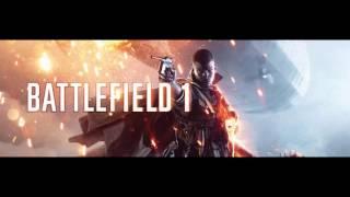 Battlefield 1 Official Reveal Trailer Music