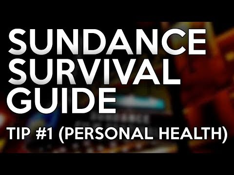 Sundance Film Festival Survival Guide - Tip #1 (Personal Health and Comfort)