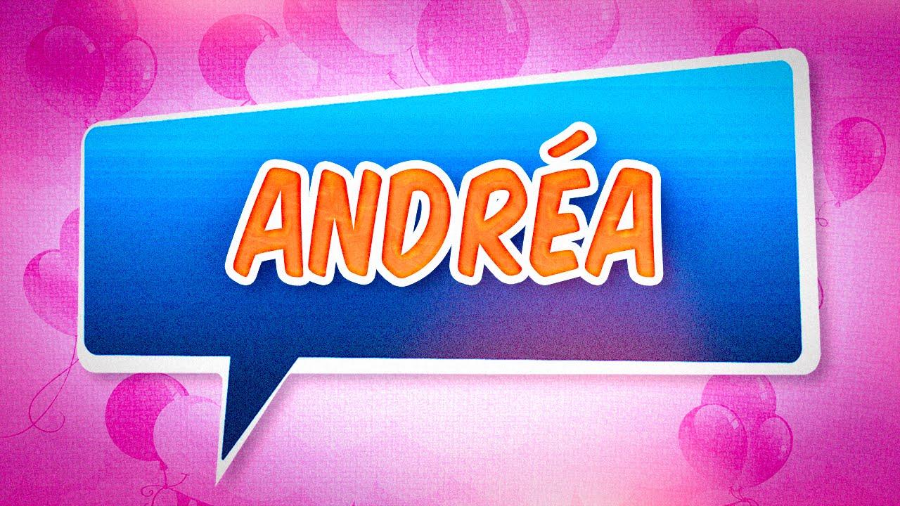 Joyeux Anniversaire Andréa Youtube