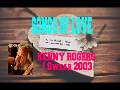 KENNY ROGERS - I SWEAR