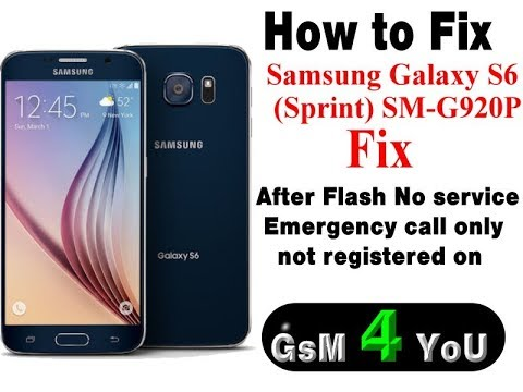 galaxy s6 sm g920p after flash fix emergency call only not registered on  network