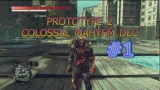 [PROTOTYPE 2]  Colossal Mayhem Dlc Gameplay Part 1