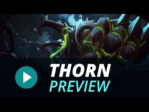 """Champion Preview: Thorn """"The Twisted Terror"""""""