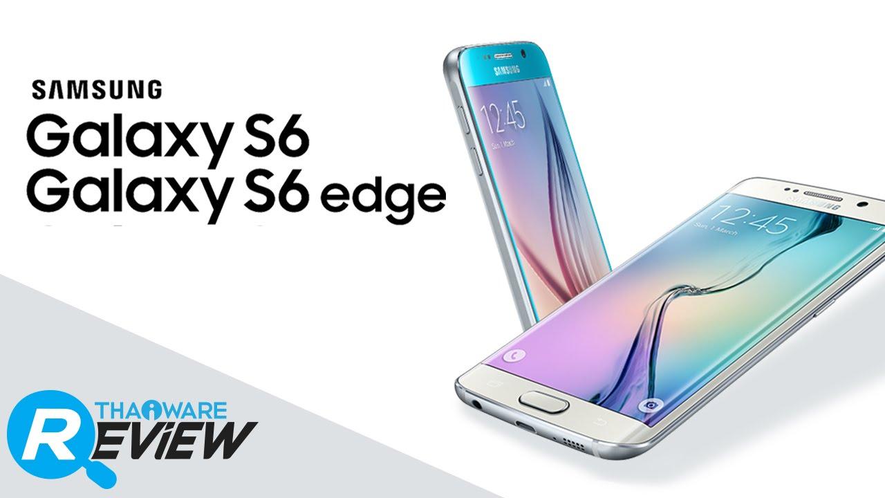 รีวิวมือถือ Samsung Galaxy S6/S6 Edge สมาร์ทโฟนเรือธงขอบโค้ง ที่ทุกคนต้องหลงไหล