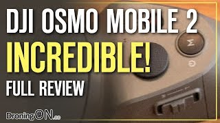 DJI Osmo Mobile 2 Review + Testing - A Gift From DJI To DroningON
