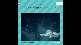 Tales of Space and Time – H. G. Wells (Full Sci-Fi Audiobook)