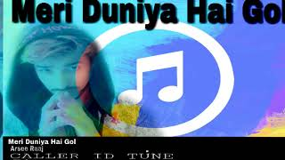 Meri Duniya Hai Gol Song - Arsee Raaj  |official Audio Music | desi M beat