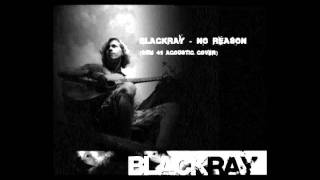 Blackray - No Reason (Sum 41 Acoustic Cover)