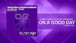 Youssef Chen & Shatadru Sensharma - On A Good Day [Trance / Progressive]