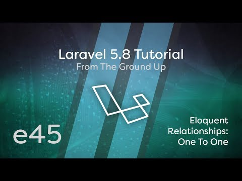 Laravel 5.8 Tutorial From Scratch - E45 - Eloquent Relationships One To One (hasOne, BelongsTo)