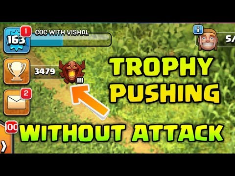 TROPHY PUSHING WITHOUT ATTACK CLASH OF CLANS !