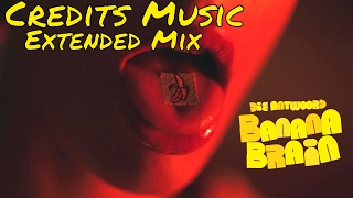 DIE ANTWOORD - BANANA BRAIN (Credits Music Extended Mix)
