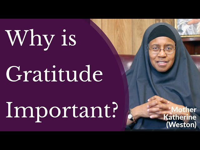 Mother Katherine Weston - Why is Gratitude Important?