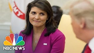 United Nations Ambassador Nikki Haley Plans To Leave Administration By Year's End   NBC News