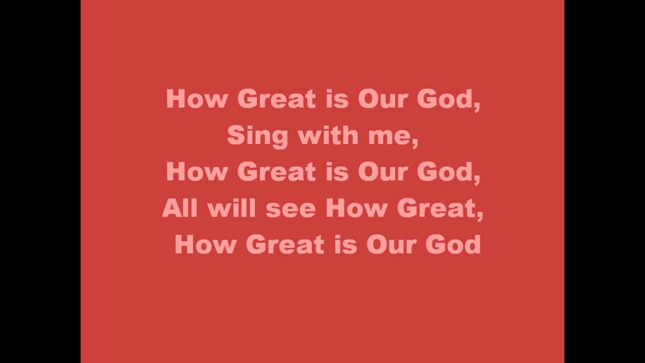 How Great is Our God - Chris Tomlin (with lyrics) - YouTube  |How Great Is Our God Lyrics