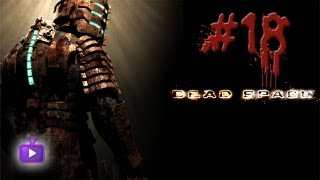 Dead Space - Episode 18 - Embrace your extinction