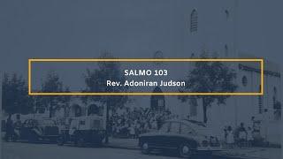 Salmo 103 - Rev. Adoniran Judson
