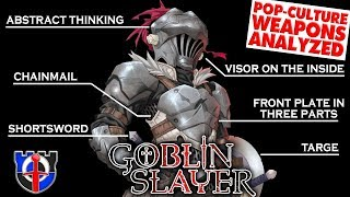 One of Shadiversity's most viewed videos: How realistic are Goblin Slayer's weapons, armor and tactics?