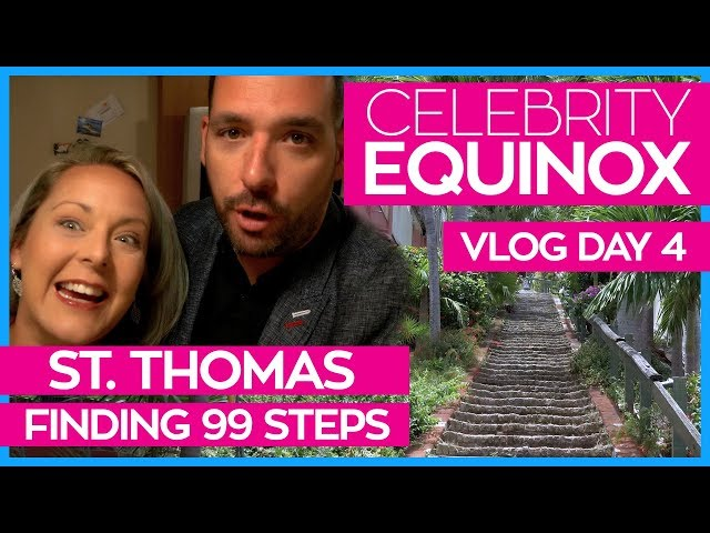 99 Steps in St. Thomas  | Celebrity Equinox Cruise Vlog Day 04