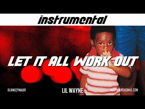 Lil Wayne - Let It All Work Out (FULL INSTRUMENTAL) *reprod*