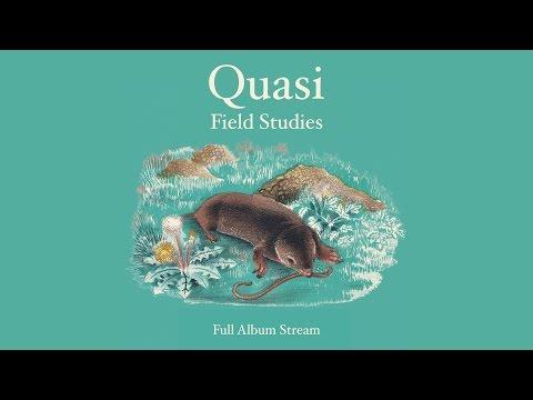 Quasi - Field Studies [FULL ALBUM STREAM]
