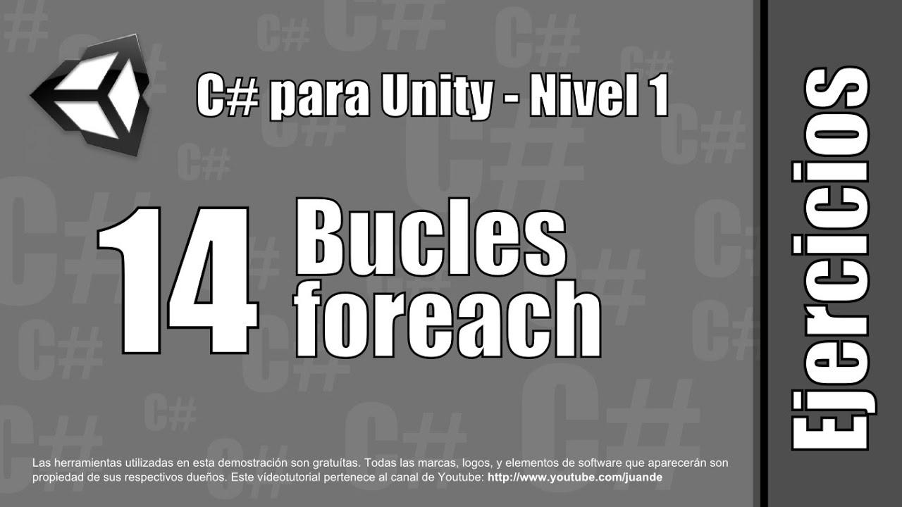"""14 - Bucles """"foreach"""" - Ejercicios del curso en español de C# para Unity - Nivel 1"""