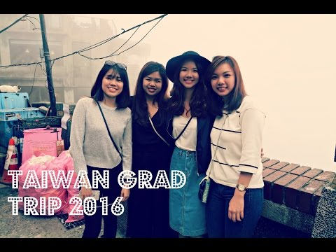 Taiwan grad trip 2016~