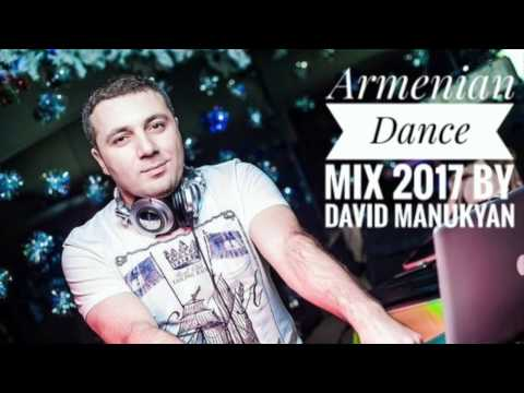 ARMENIAN DANCE MIX 2017 BY DAVID MANUKYAN