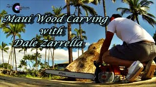 Maui Wood Carving With Dale Zarrella ~ Teaser ~ Time Lapse With The Gopro Hero 3 Black