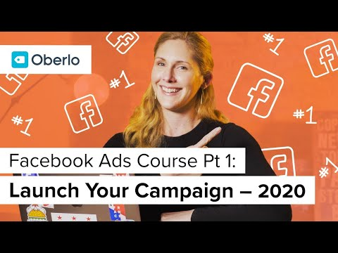 Facebook Ads Course (Part 1 of 3): How to Launch Facebook Ads in 2020