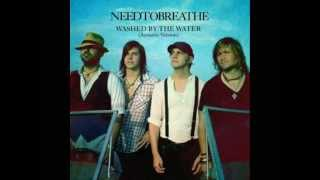 NEEDTOBREATHE - Washed By the Water Acoustic Version