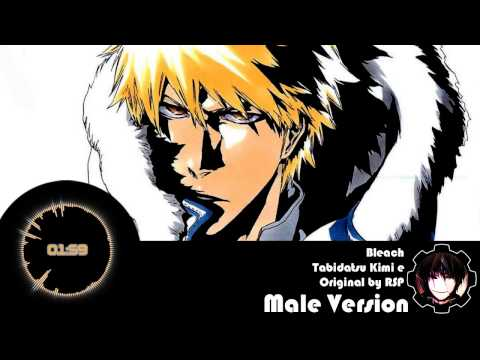 Bleach ED 22  Tabidatsu Kimi e Male Version