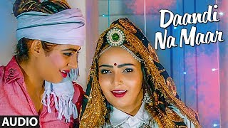 Dandi Na Mare Full Audio Song   Miss Sweety   Feat Surender Kala,Sonika Singh   New Haryanvi Song