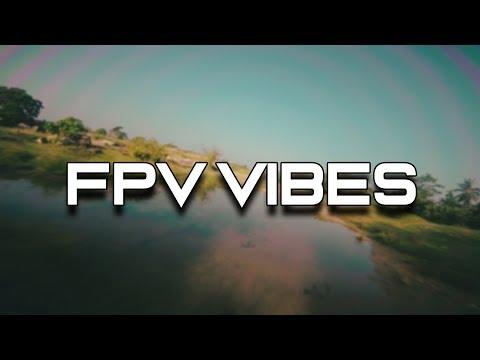 F P V - V I B E S🔥🔥