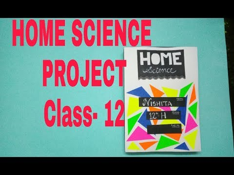 Home Science Project Cbse Class 12 Youtube
