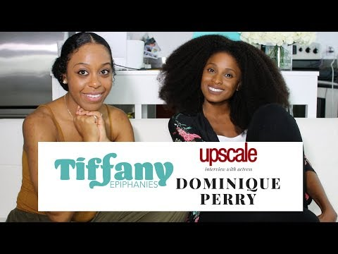 Tify Epiphanies: Upscale  With actress, Dominique Perry