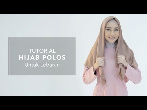 Tutorial Hijab Polos untuk Lebaran