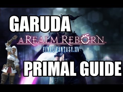 Final Fantasy XIV: A Realm Reborn - Primal Battle 3: GARUDA GUIDE (Normal Mode) poster