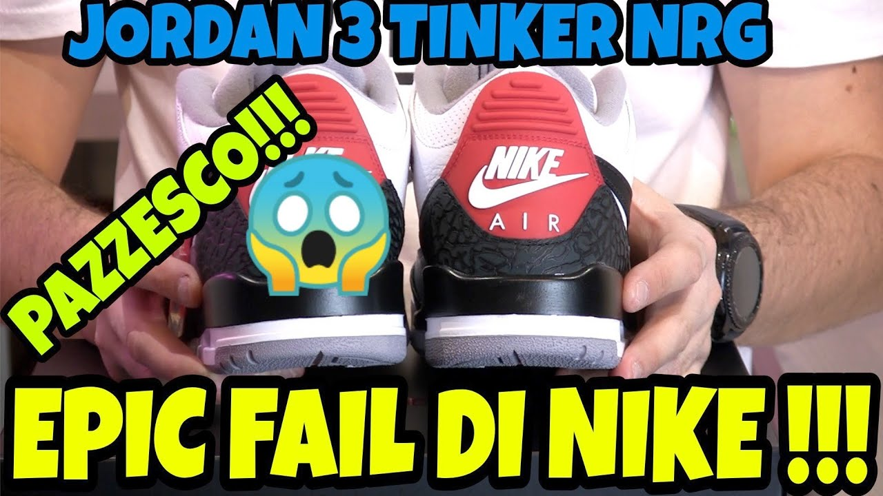 4c9ddf73409 PAZZESCO EPIC FAIL DI NIKE! Air Jordan 3 Tinker NRG Unboxing ...