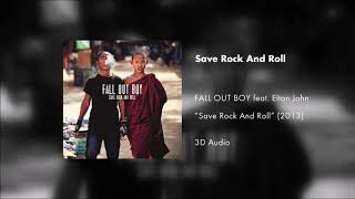 Fall Out Boy  Save Rock  Roll feat Elton John (3D AUDIO)