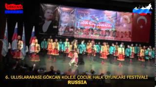 RUSSIA   6  ULUSLARARASI GÖKCAN KOLEJİ ÇOCUK HALK OYUNLARI FESTİVALİ