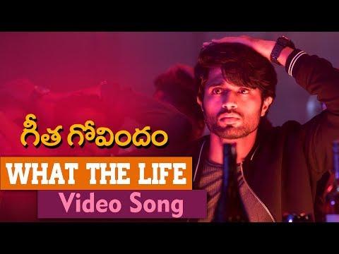 What The Life Video Song | Geetha Govindam | Vijay Deverakonda, Rashmika, Parasuram