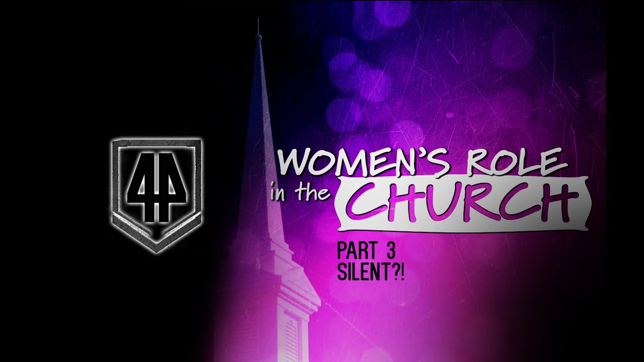 The Role of Women in the Church (part 3): Women must be silent? Series Expedition 44