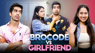 BROCODE Vs Girlfriend Ft. Keshav Sadhna & Twarita Nagar   Hasley India