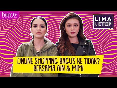LimaLeTop! | Online Shopping Bagus Ke Tidak Bersama Ain Edruce & Mimi Lana (Full Version)