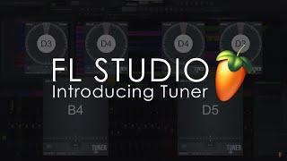 FL STUDIO | Introducing Tuner