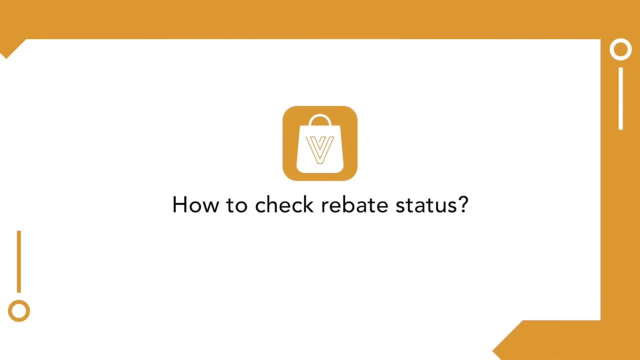 Check Rebate Status >> V More Tutorial How To Check Rebate Status